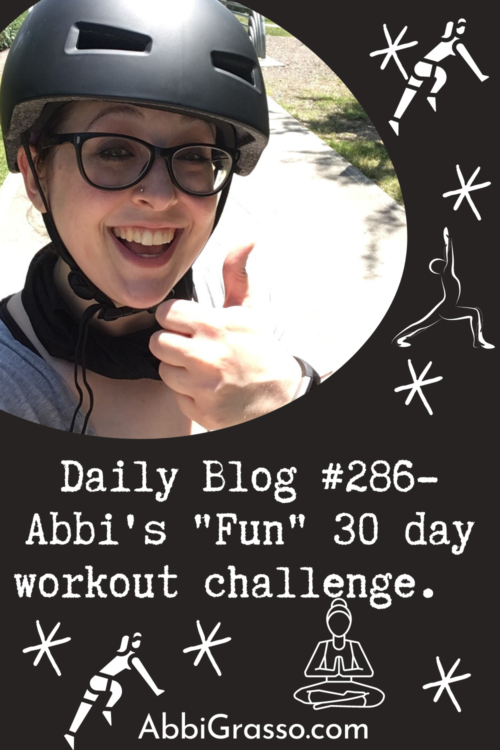 "Daily Blog #286: Abbi's ""fun"" 30 day workout challenge"