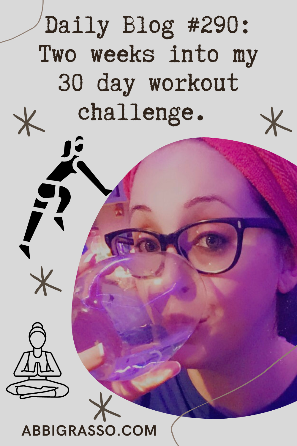 Daily Blog #290: Two weeks into my 30 day workout challenge.