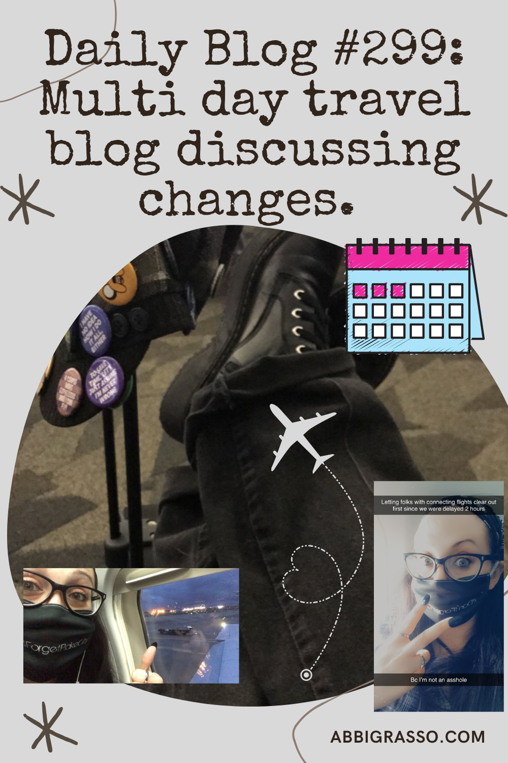 Daily Blog #299: Multi day travel blog discussing changes