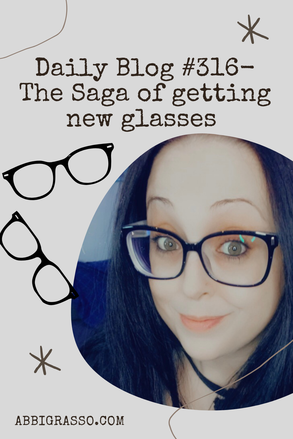 Daily Blog #316- The Saga of getting new glasses