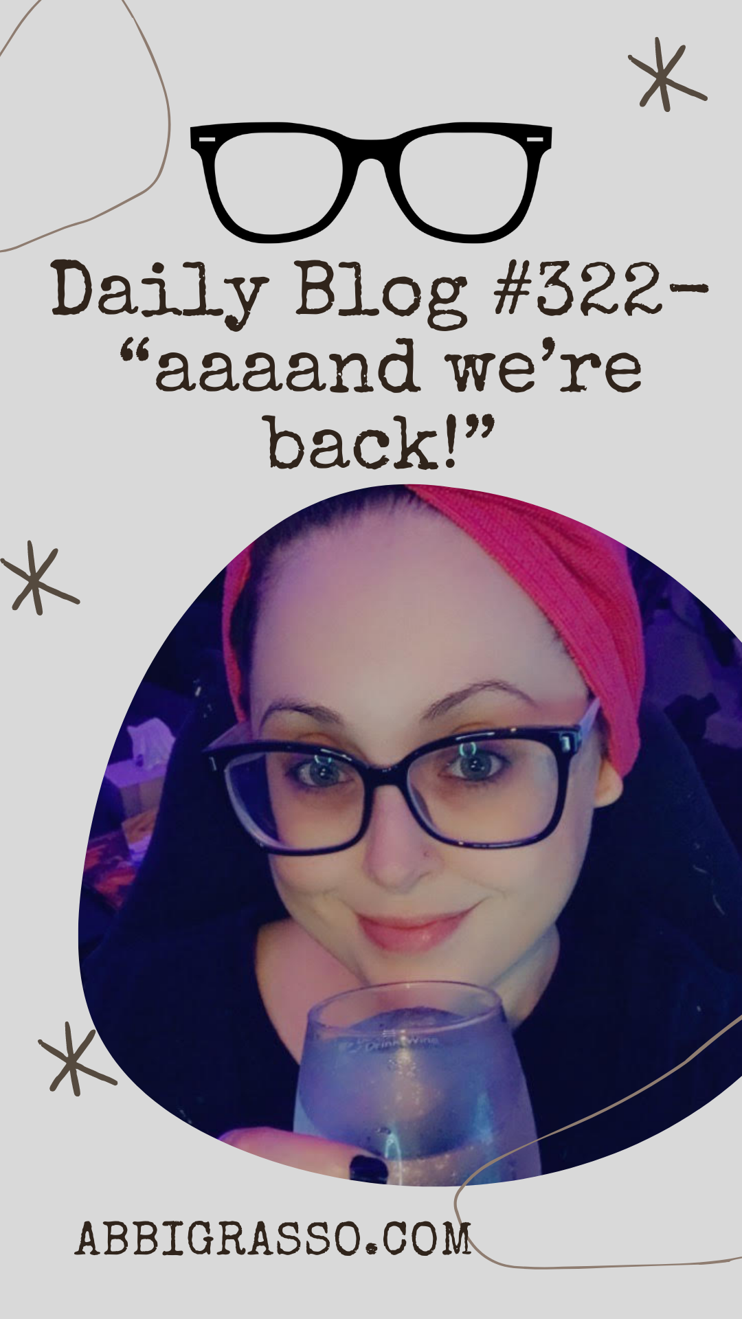 """Daily Blog #322- """"aaaand we're back!"""""""
