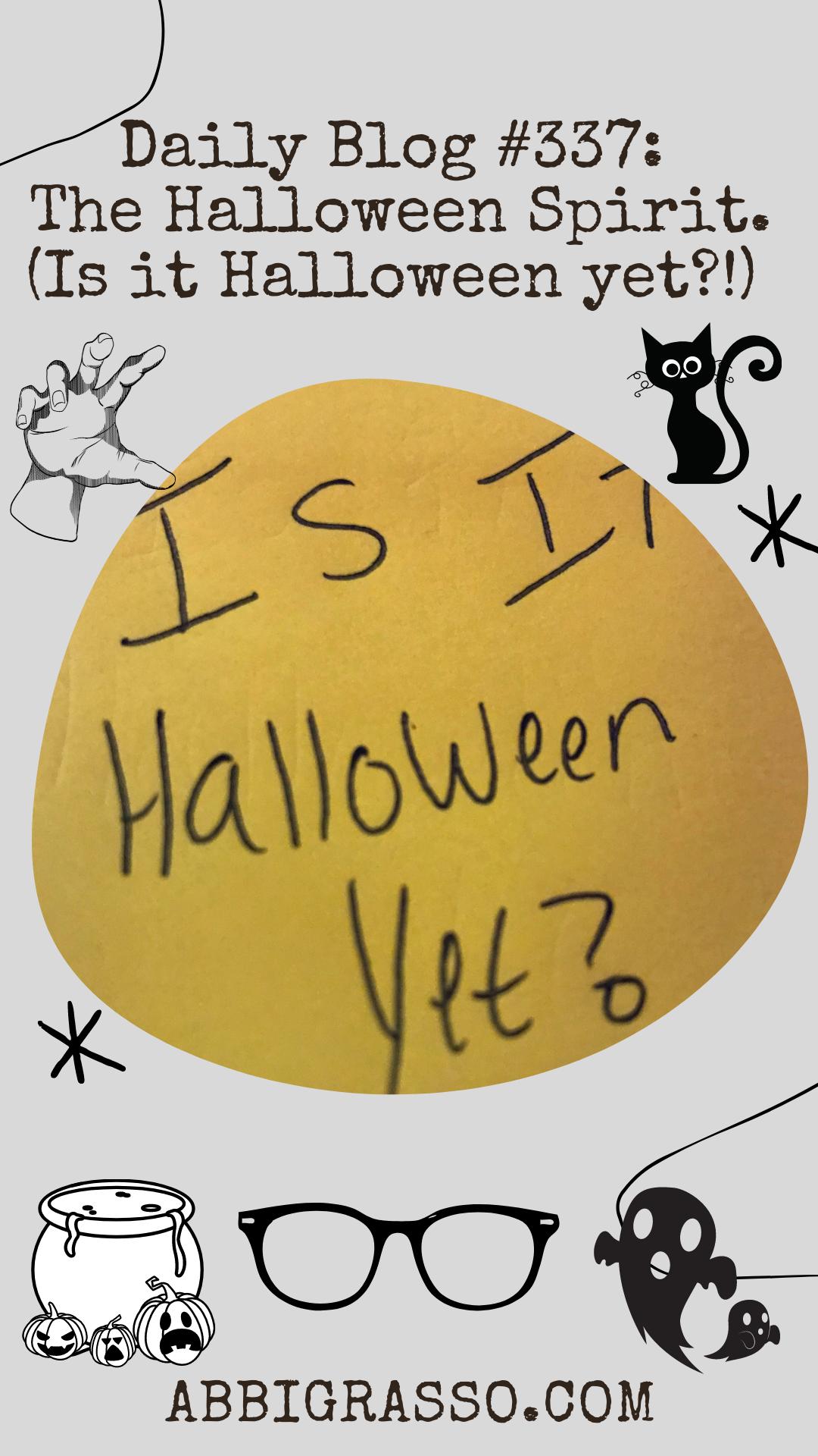 Daily Blog #337: The Halloween Spirit. (Is it Halloween yet?!)